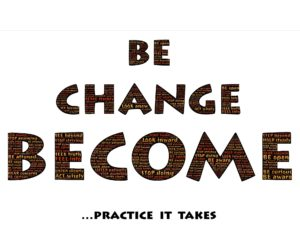 https://pixabay.com/en/be-change-become-practice-1779752/